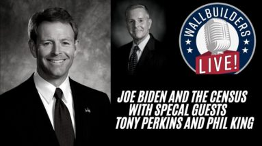 Joe Biden And The Census – With Tony Perkins And Phil King - #WallBuilders #Truth #America