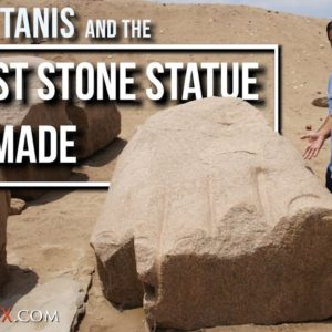 Ancient Tanis, Ramses II, and the Largest Stone Statue Ever Made..