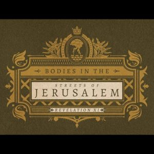 BODIES IN THE STREETS OF JERUSALEM // 'Ballads of the Revelation'
