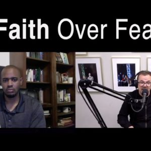 Choose Faith over Fear - AoC Narrator Shares Faith Journey