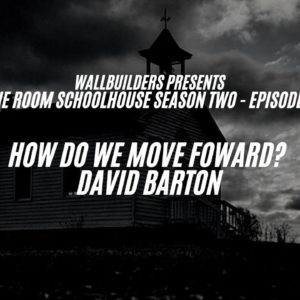 One Room Schoolhouse Season 2 Episode 4 #WallBuilders #Faith #Truth #America