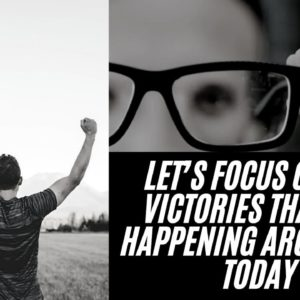Let's Focus On The Victories That Are Happening Around Us Today. #truth #Victory #Faith #God