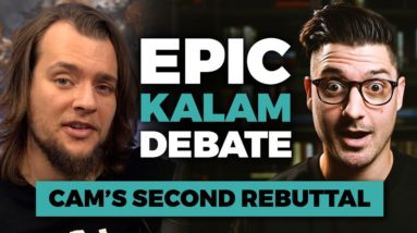 Kalam Debate: @Capturing Christianity vs. @Rationality Rules - Cam's Second Rebuttal