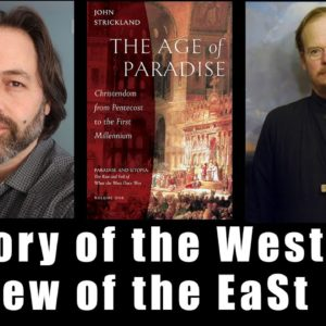 History of the West in View of the East - fr. John Strickland