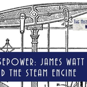 Horsepower: James Watt and the Transition from Horse to Steam
