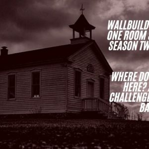 One Room Schoolhouse Season 2: Episode 2 - Where do we go from here?