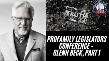 ProFamily Legislators Conference – Glenn Beck, Part 1