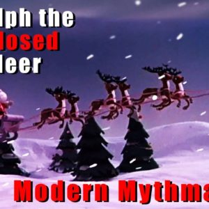 Rudolph the Red Nosed Reindeer as Modern Mythmaking