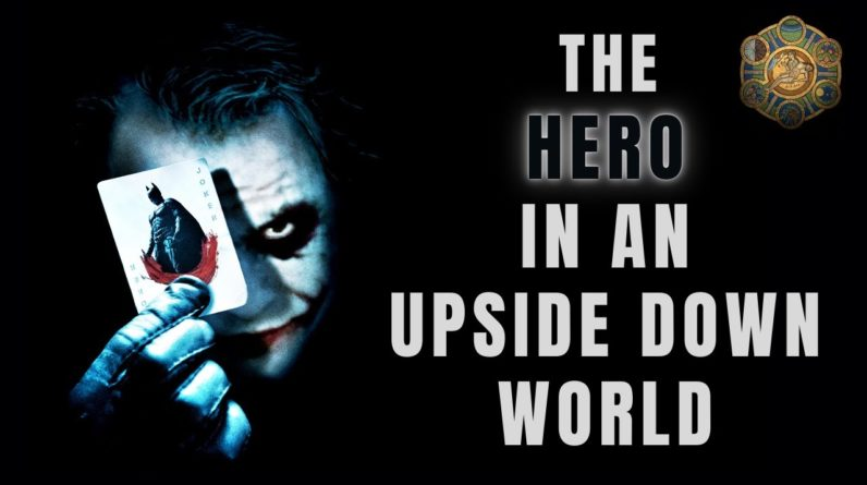 The Dark Knight - How to Be a Hero in an Upside Down World.