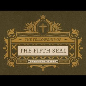 THE FELLOWSHIP OF THE FIFTH SEAL // 'Ballads of the Revelation'