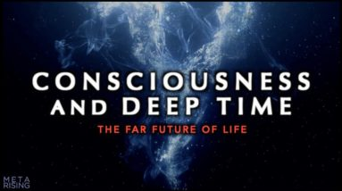 The Future of Consciousness in the Universe ~ Documentary 2020
