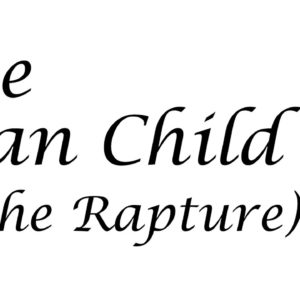 The Man Child & The Rapture