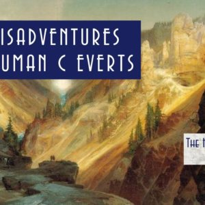 The Misadventures of Truman C Everts