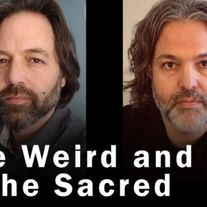 The Weird and The Sacred - with my doppelganger JF Martel