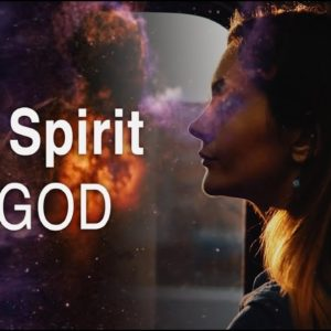What is The SPIRIT of God?